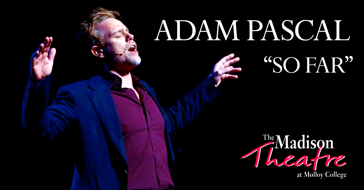 Adam Pascal at Madison Theatre at Molloy College