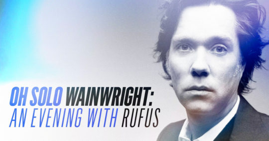 Oh Solo Wainwright: An Evening with Rufus