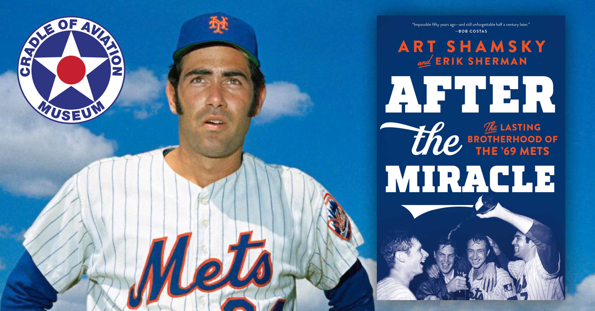 After the Miracle - Talk and Book Signing with Art Shamsky at the Cradle of Aviation Museum