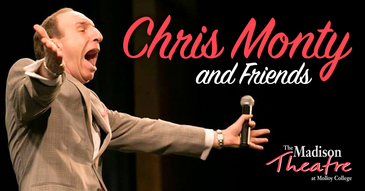 Chris Monty and Friends at the Madison Theatre