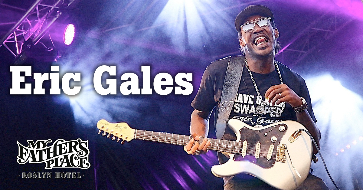 Eric Gales at My Fathers Place