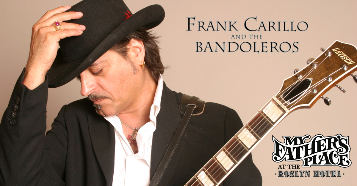Frank Carillo & The Bandaleros at My Fathers Place