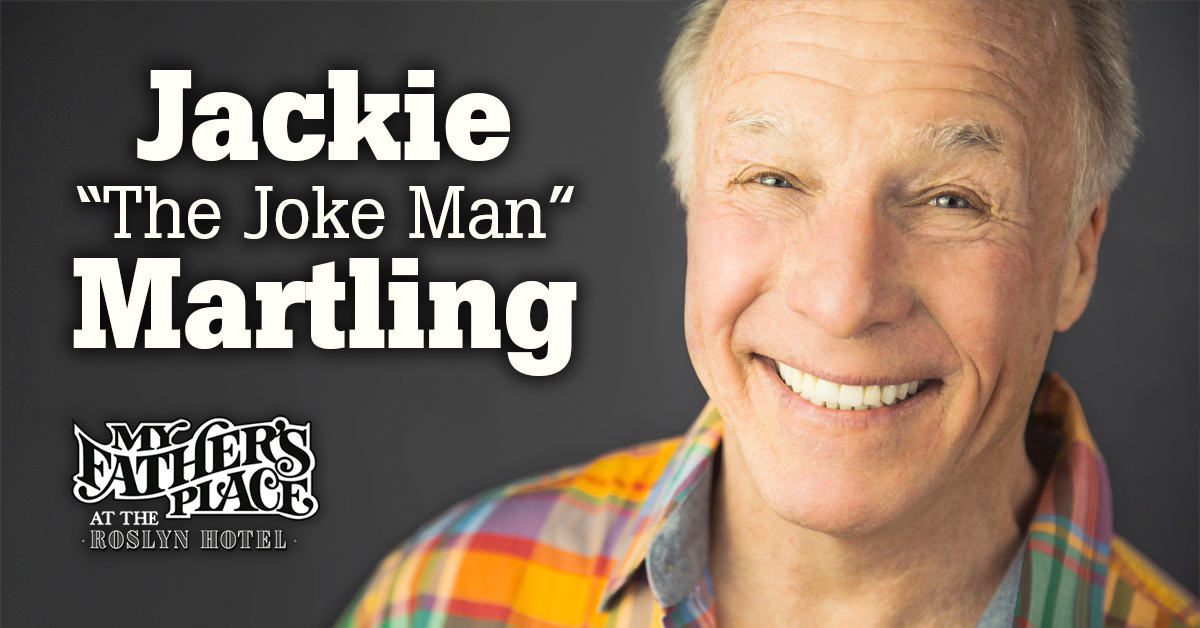 """Jackie """"The Joke Man"""" Martling at My Fathers Place"""
