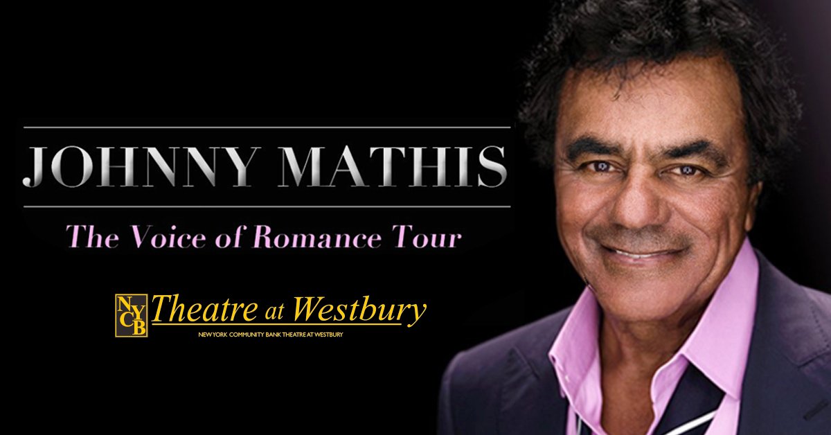 Johnny Mathis at Theatre at Westbury