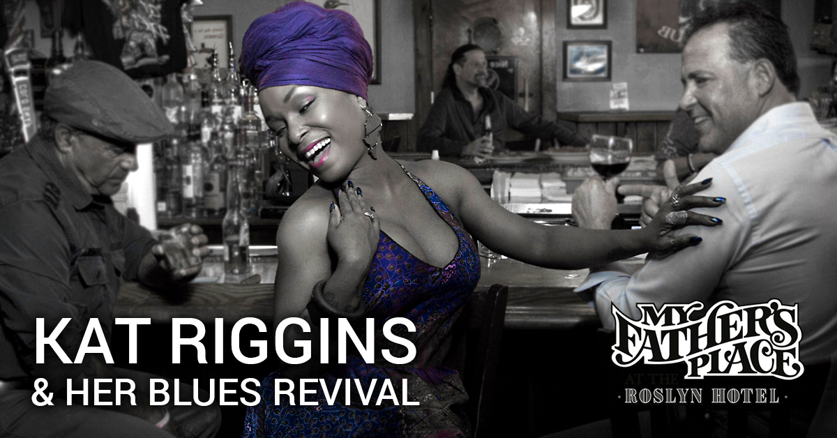 Kat Riggins & her Blues Revival at My Fathers Place