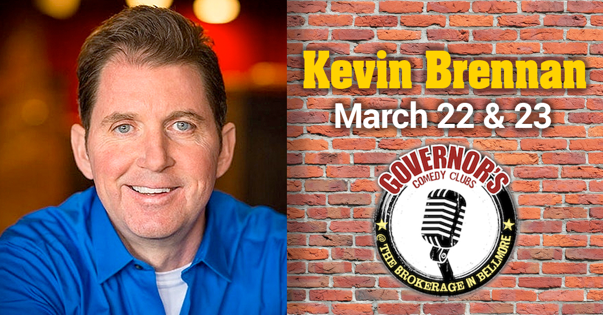 Kevin Brennan - March 22 & 23 - Governor's Comedy Club ...