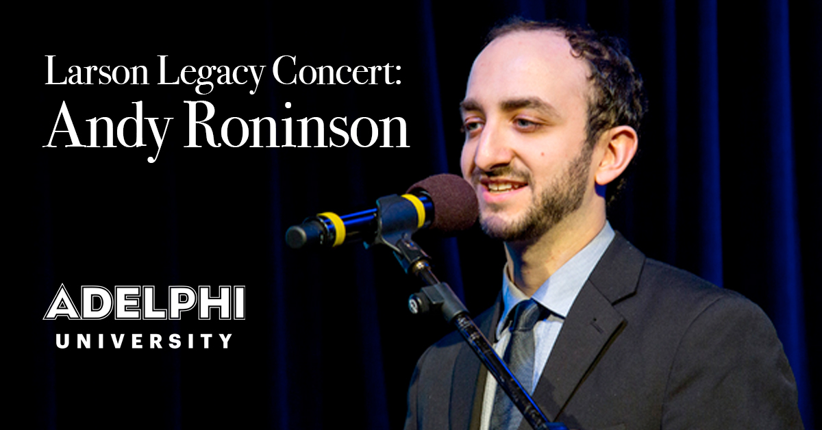 Larson Legacy Concert: Andy Roninson at Adelphi PAC