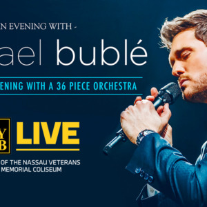 MIchael Buble at NYCB Live March 24