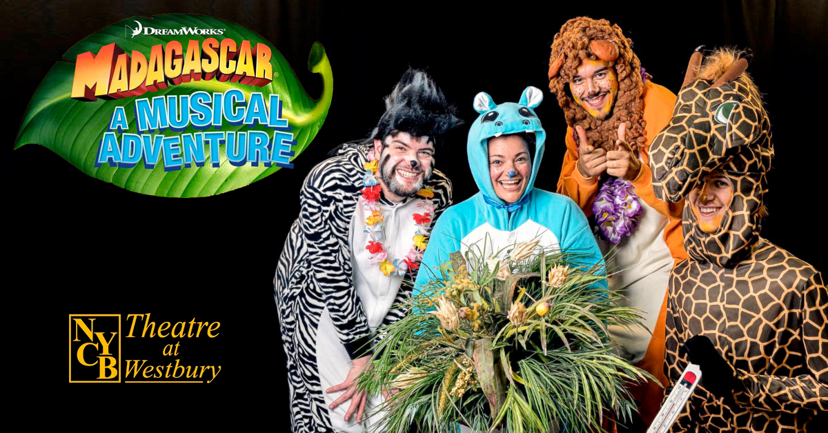 Madagascar: A Musical Adventure at the Theatre at Westbury