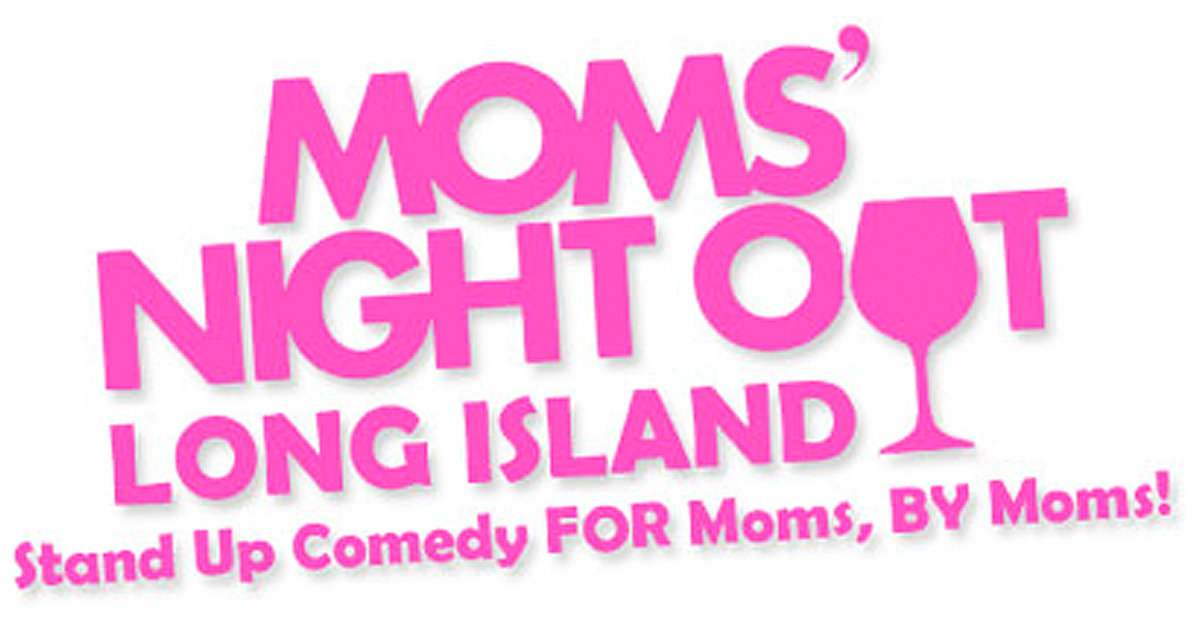 Moms' Night Out Long Island