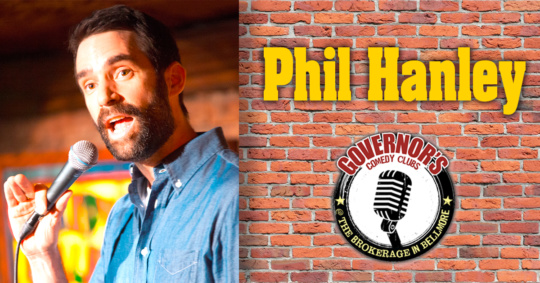 Phil Hanley began standup comedy by performing at open mics around Vancouver, often in between bands at music venues