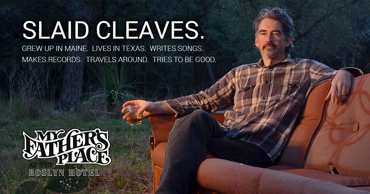 Slaid Cleaves at My Fathers Place