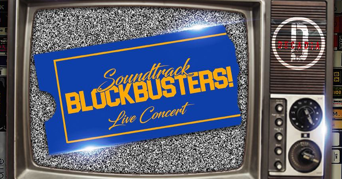 Soundtrack Blockbusters! Live Concert by Decadia