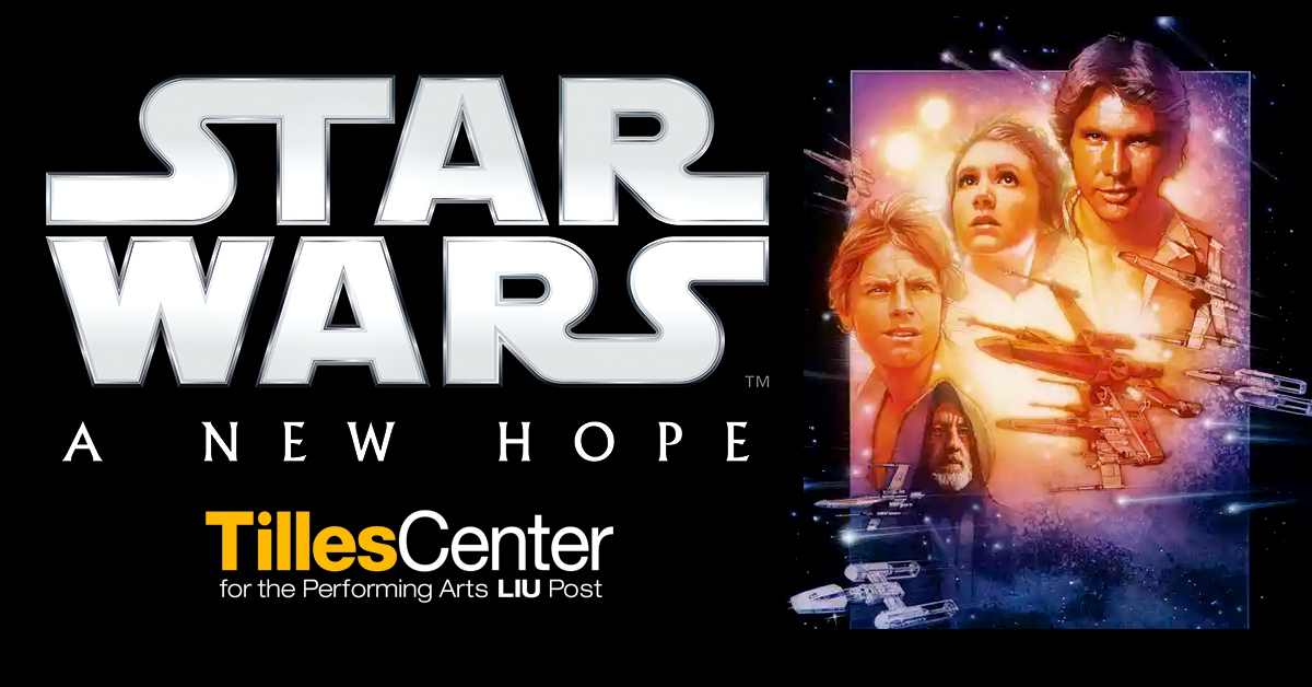 Star Wars A New Hope in Concert at the Tilles Center