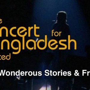 The Concert for Bangladesh Re-Visited