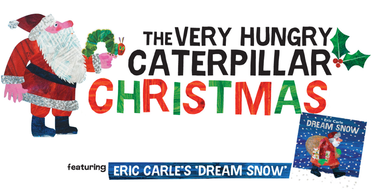 The Very Hungry Caterpillar Christmas featuring Dream Snow