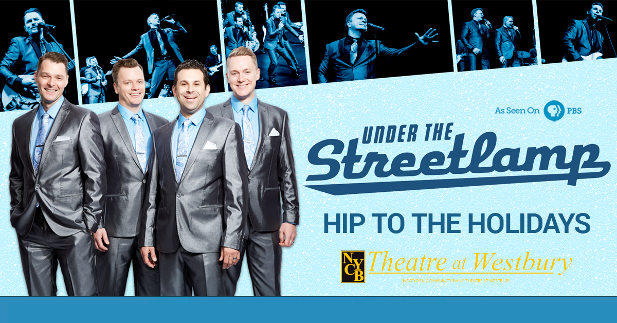 Under the Streetlamp: Hip to the Holidays at NYCB Theatre at Westbury