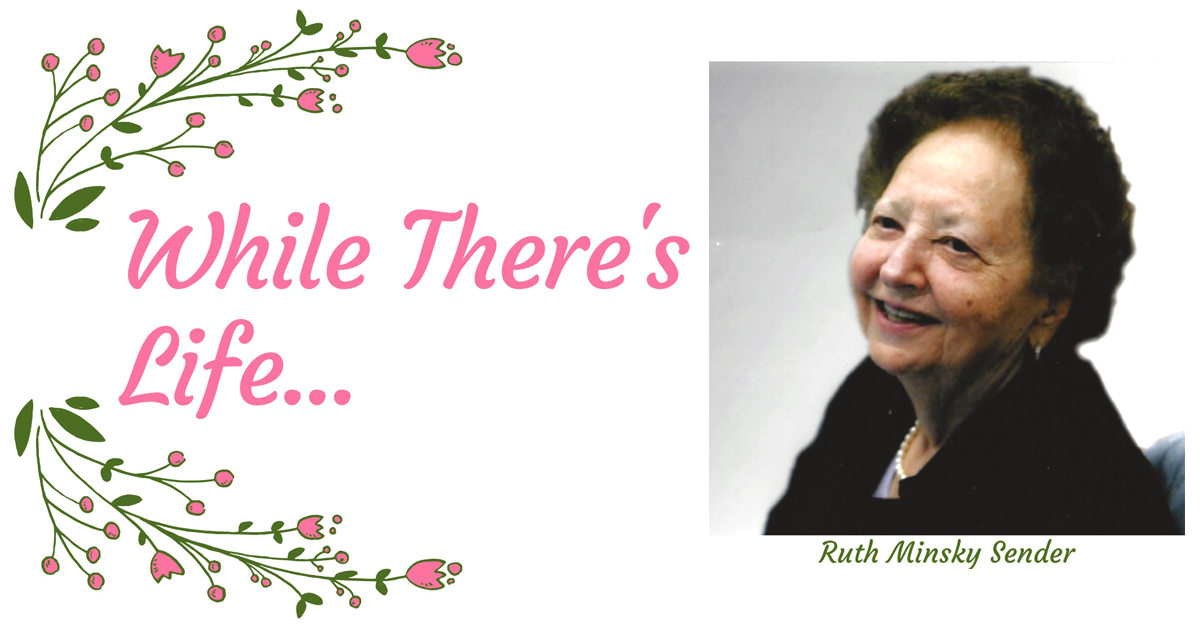 While There's LIfe Ruth Minsky Sender