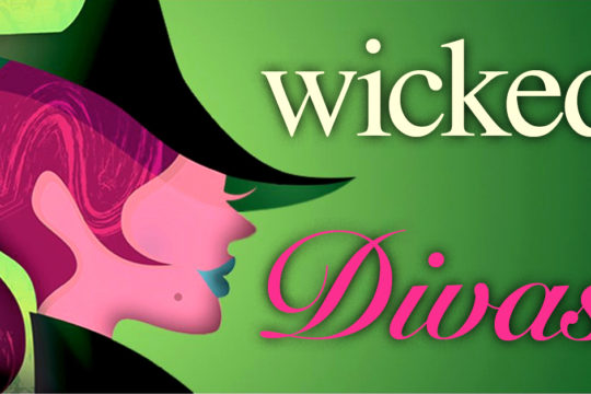 Wicked Divas at the Madison Theatre
